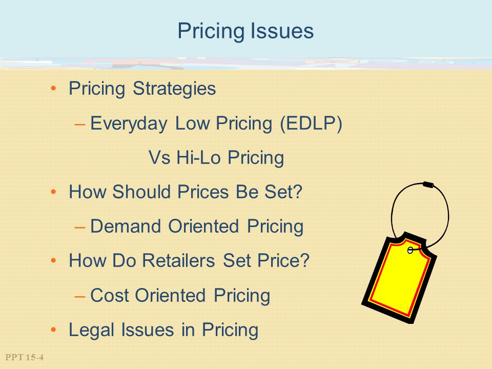 Pricing Issues Pricing Strategies Everyday Low Pricing (EDLP)