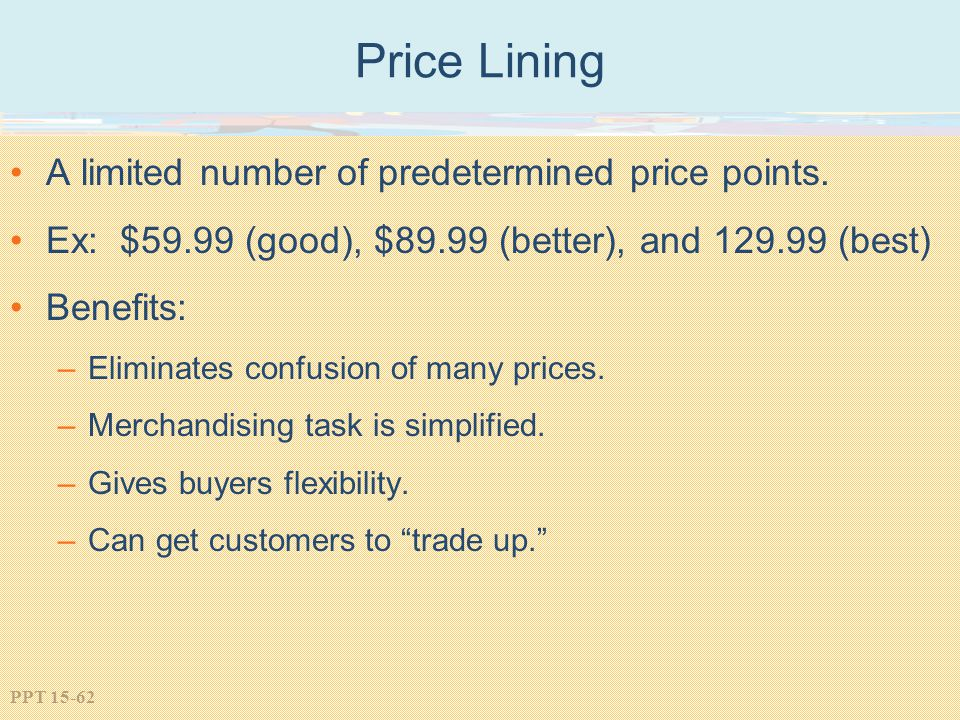 Price Lining A limited number of predetermined price points.