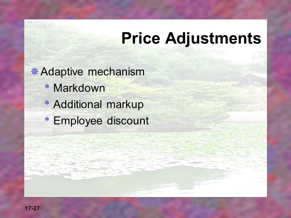 Price Adjustments Adaptive mechanism Markdown Additional markup