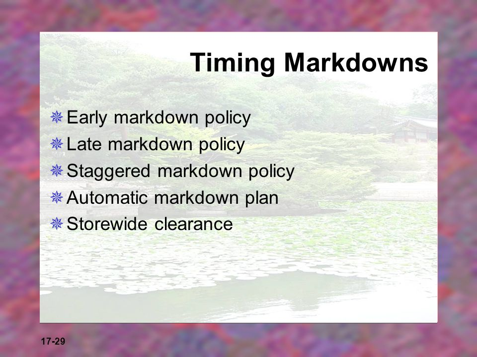 Timing Markdowns Early markdown policy Late markdown policy