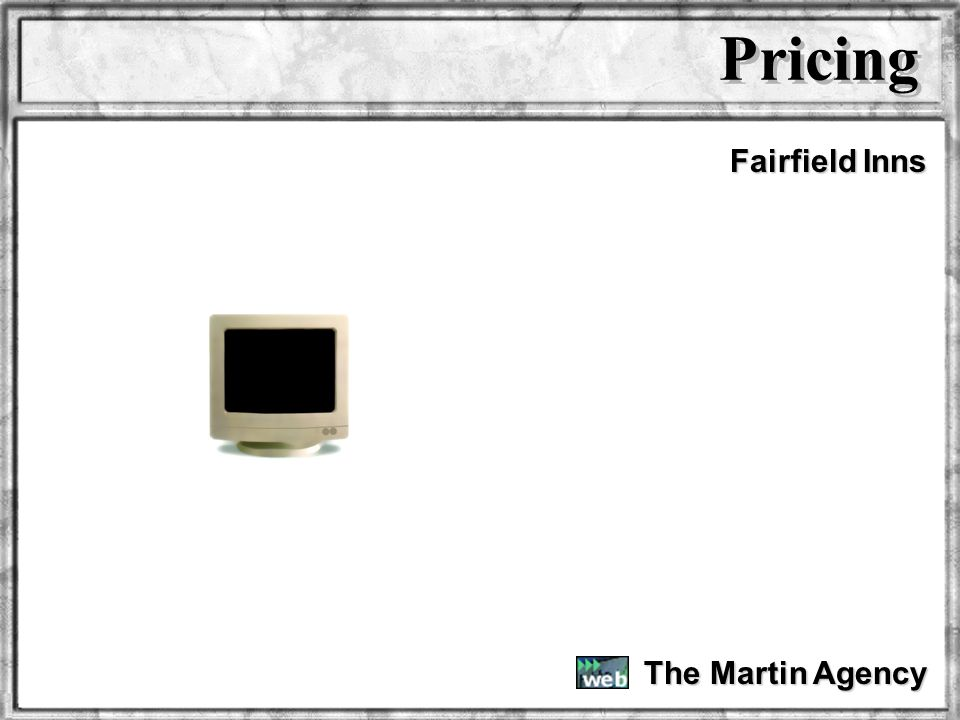 Pricing Fairfield Inns The Martin Agency Dr. Rosenbloom
