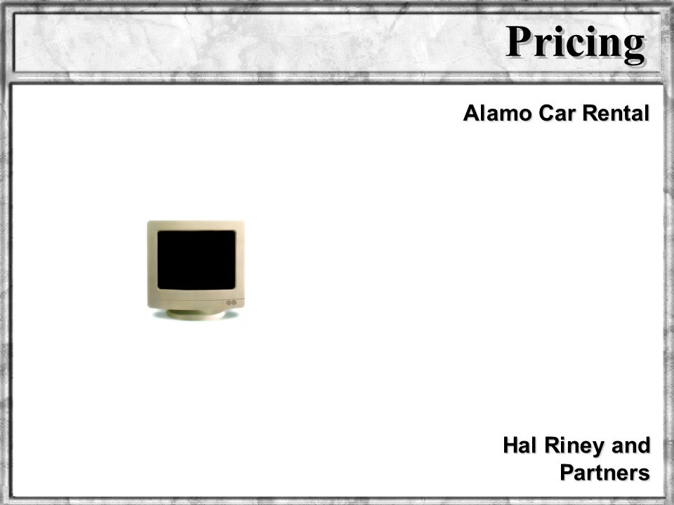 Pricing Alamo Car Rental Hal Riney and Partners Dr. Rosenbloom