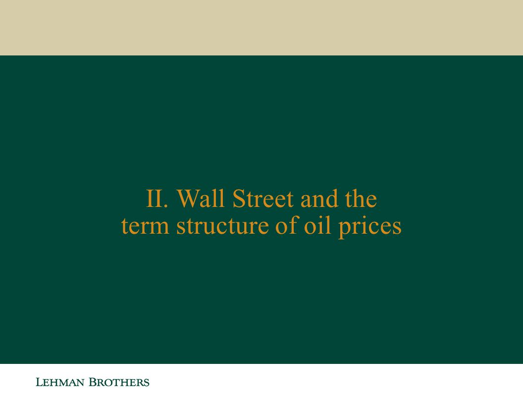 II. Wall Street and the term structure of oil prices