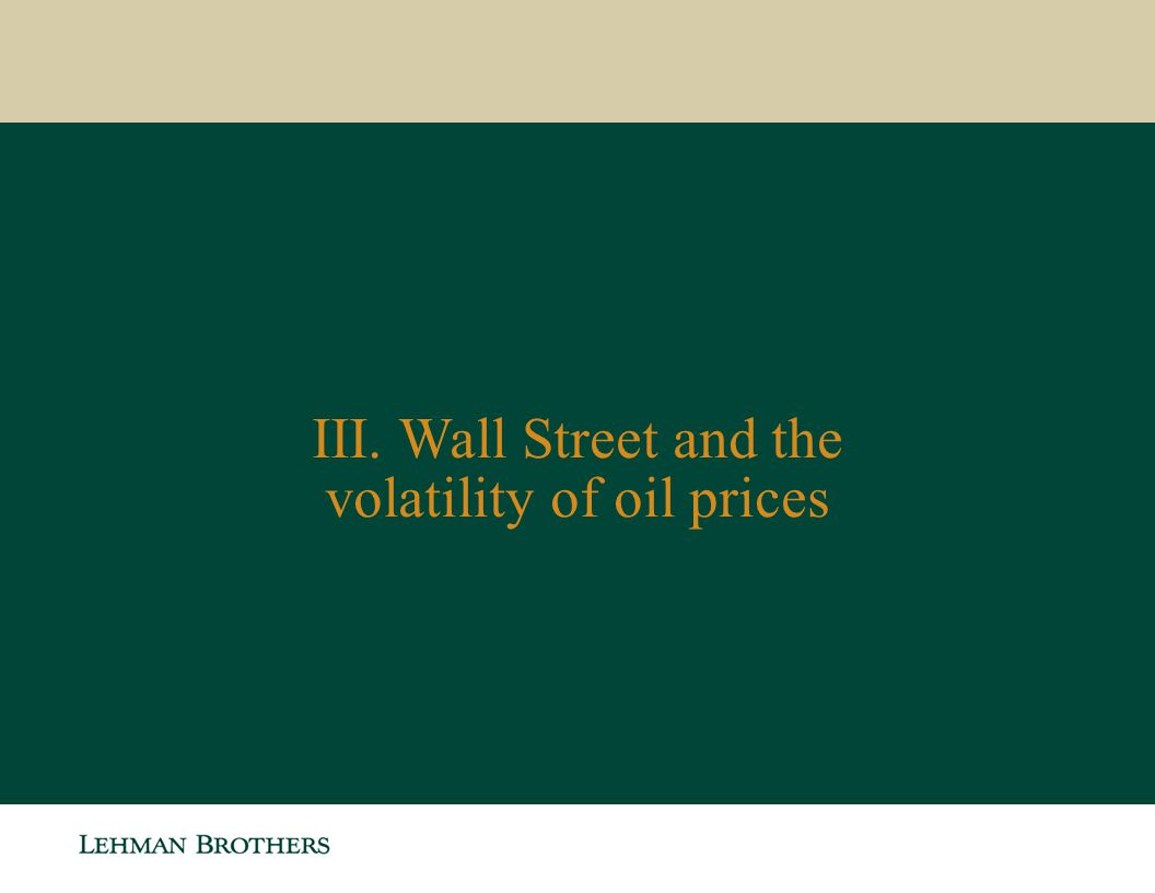 III. Wall Street and the volatility of oil prices