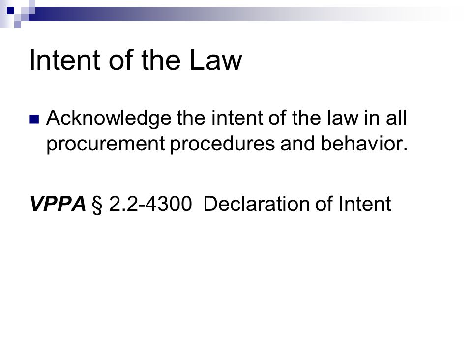 Intent of the Law Acknowledge the intent of the law in all procurement procedures and behavior.