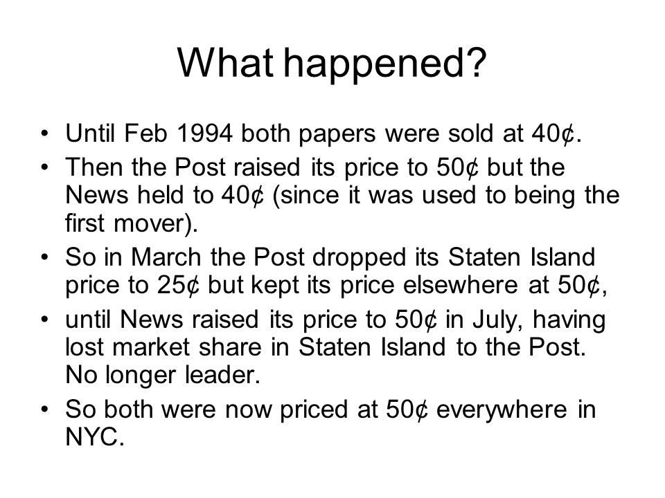 What happened Until Feb 1994 both papers were sold at 40¢.