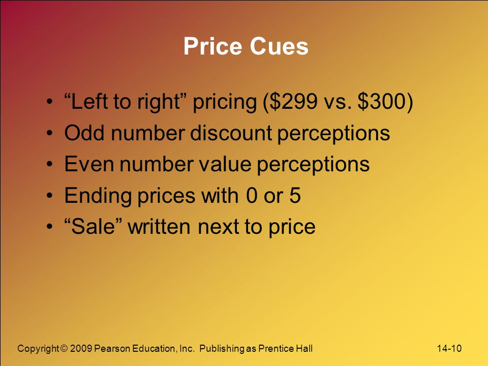 Price Cues Left to right pricing ($299 vs. $300)