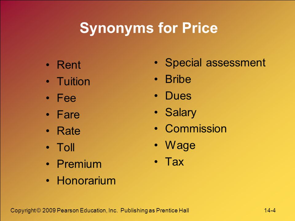 Synonyms for Price Special assessment Rent Bribe Tuition Dues Fee