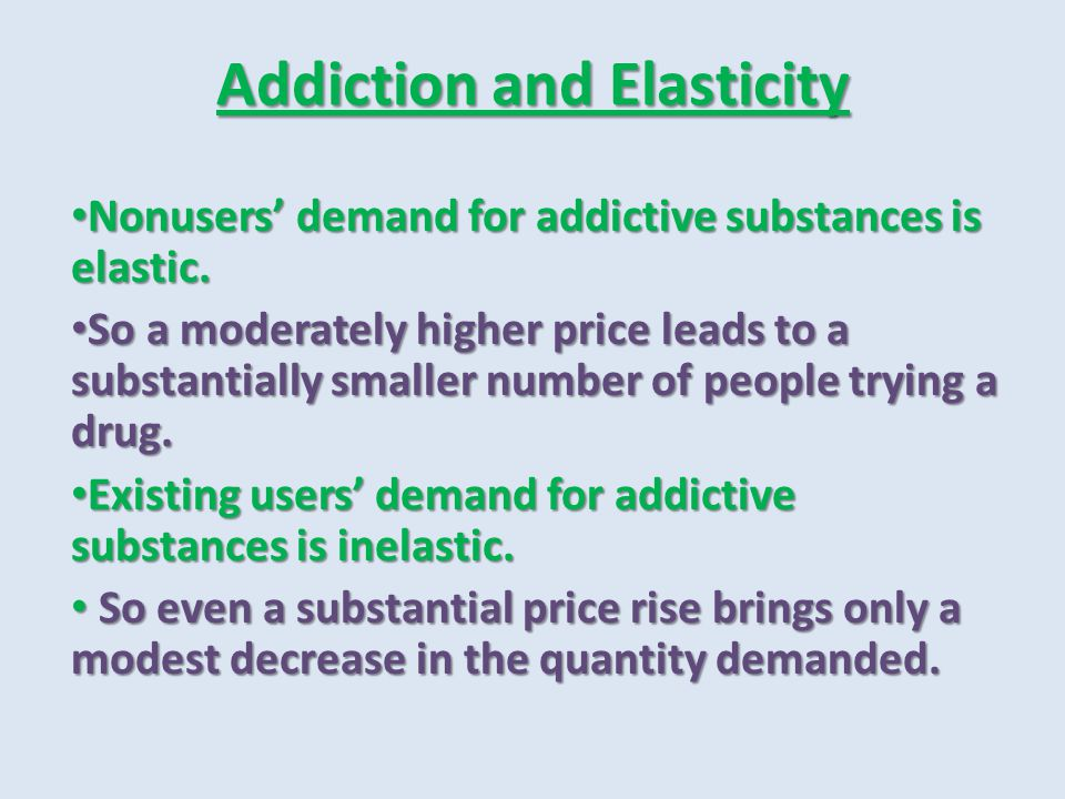 Addiction and Elasticity