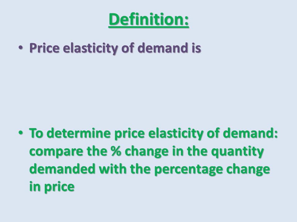 Definition: Price elasticity of demand is