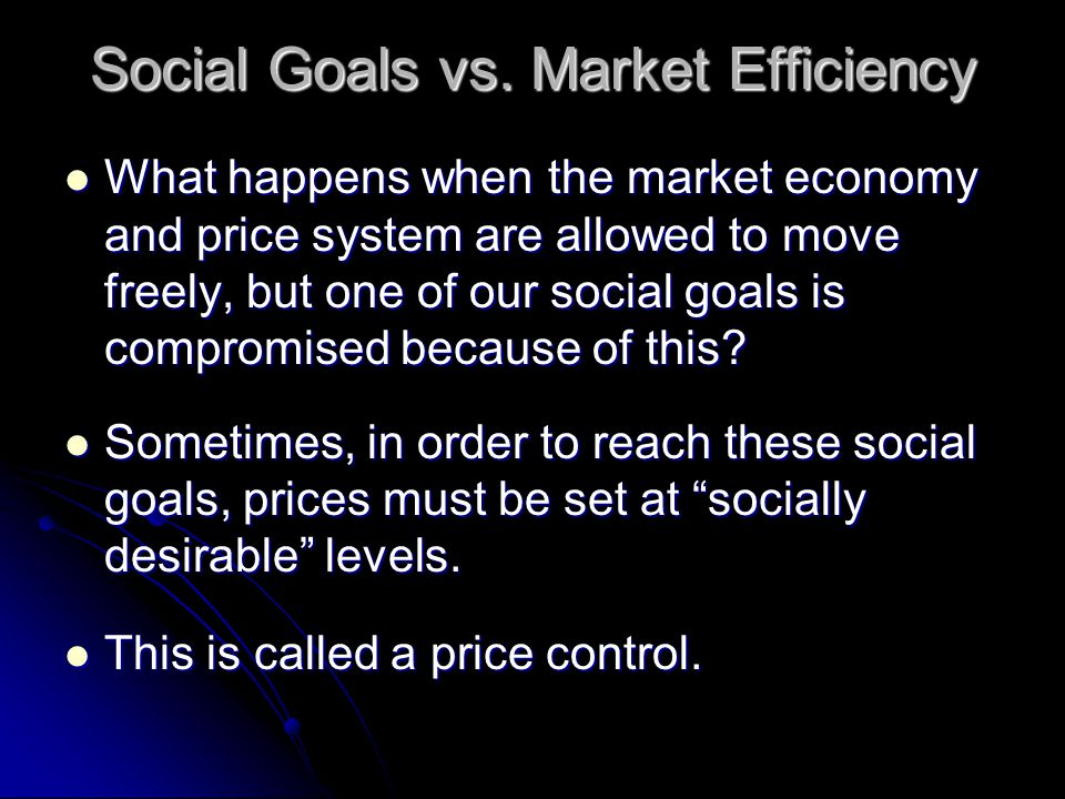 Social Goals vs. Market Efficiency
