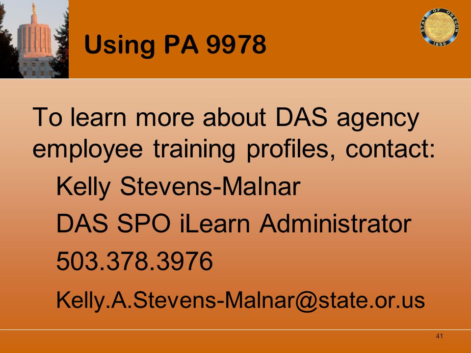 Using PA 9978 To learn more about DAS agency employee training profiles, contact: Kelly Stevens-Malnar.