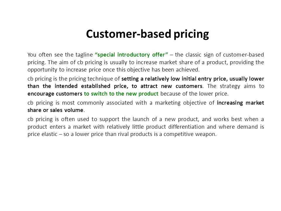 customer based pricing Definition of competition-based pricing: a method of determining the price at which a particular product is sold based on the prices of competing.