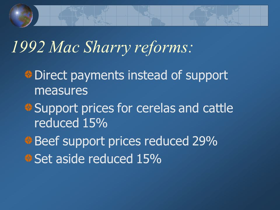 1992 Mac Sharry reforms: Direct payments instead of support measures