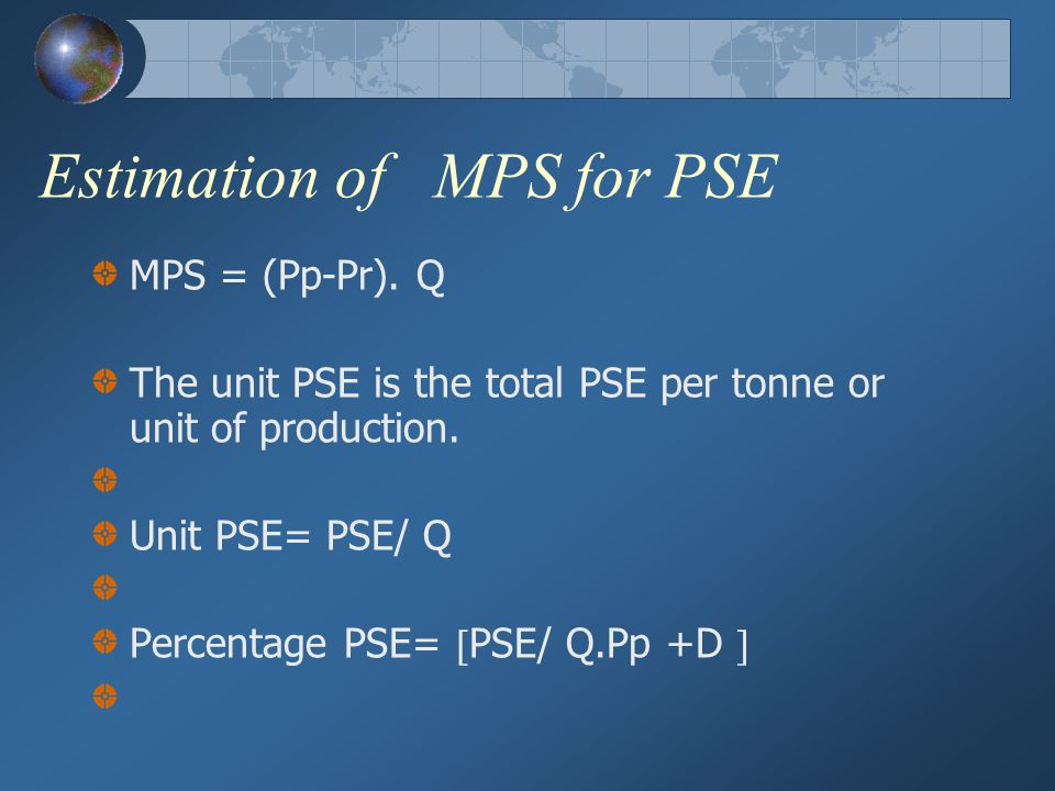 Estimation of MPS for PSE