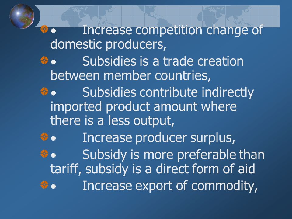 · Increase competition change of domestic producers,