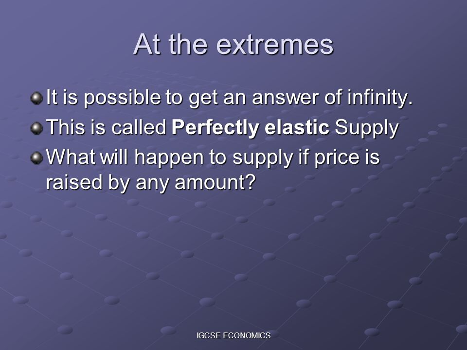 At the extremes It is possible to get an answer of infinity.