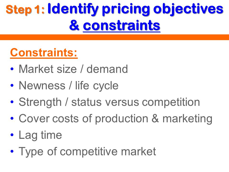 Step 1: Identify pricing objectives & constraints