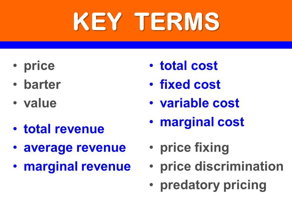 KEY TERMS price barter value total revenue average revenue