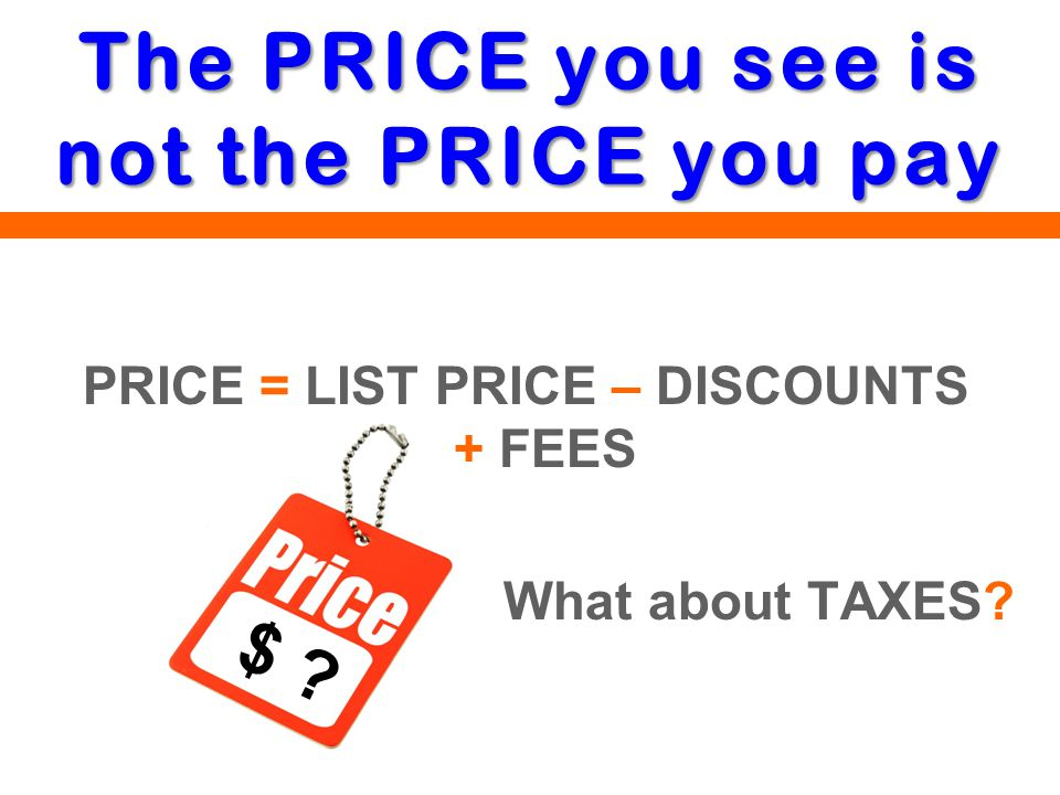 The PRICE you see is not the PRICE you pay