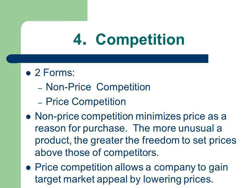 4. Competition 2 Forms: Non-Price Competition Price Competition