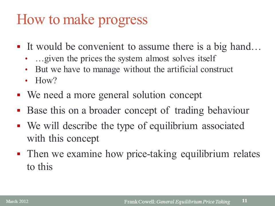 How to make progress It would be convenient to assume there is a big hand… …given the prices the system almost solves itself.