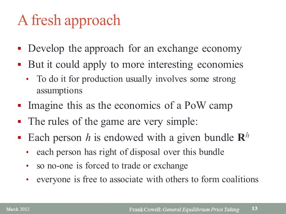 A fresh approach Develop the approach for an exchange economy