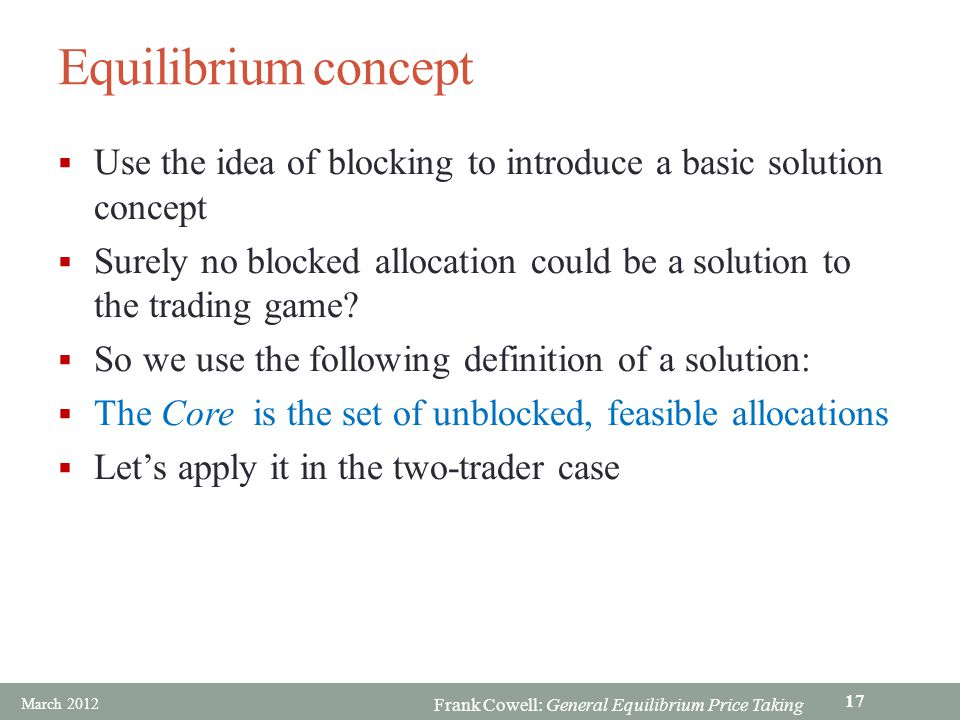 Equilibrium concept Use the idea of blocking to introduce a basic solution concept.