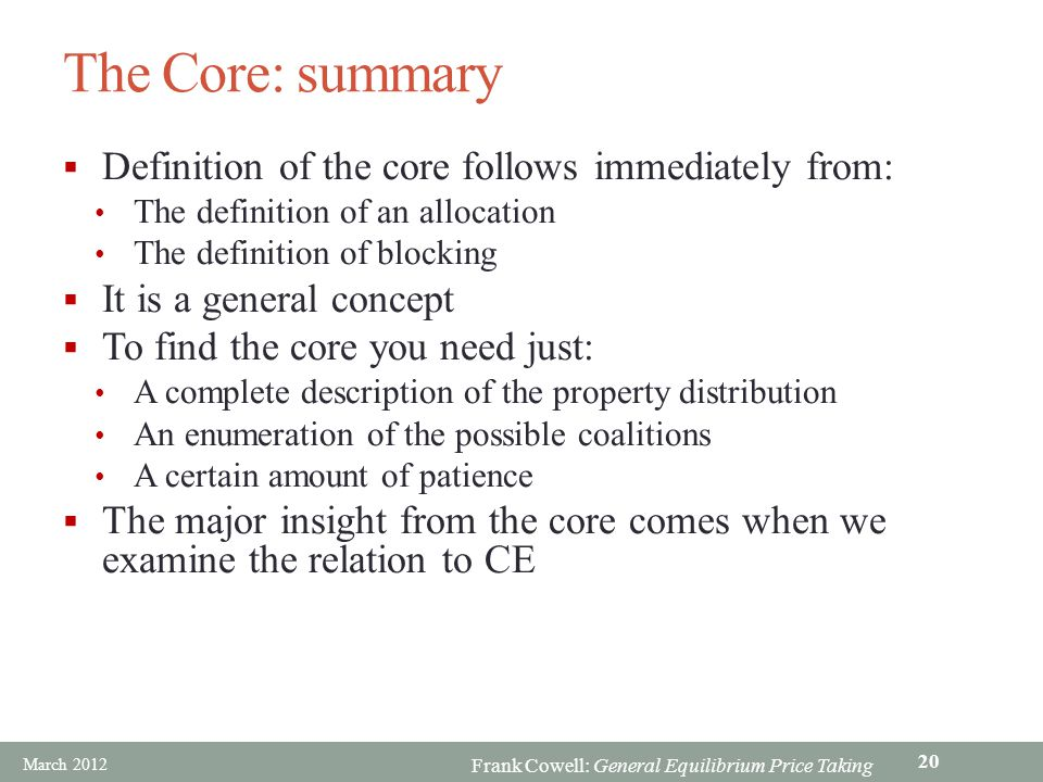 The Core: summary Definition of the core follows immediately from: