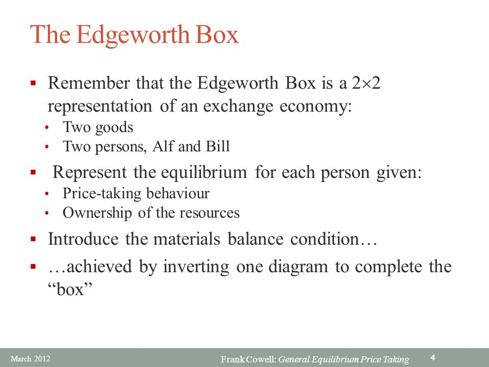 The Edgeworth Box Remember that the Edgeworth Box is a 22 representation of an exchange economy: Two goods.