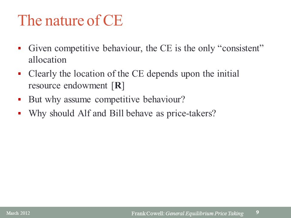 The nature of CE Given competitive behaviour, the CE is the only consistent allocation.