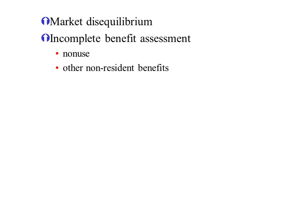 Market disequilibrium Incomplete benefit assessment