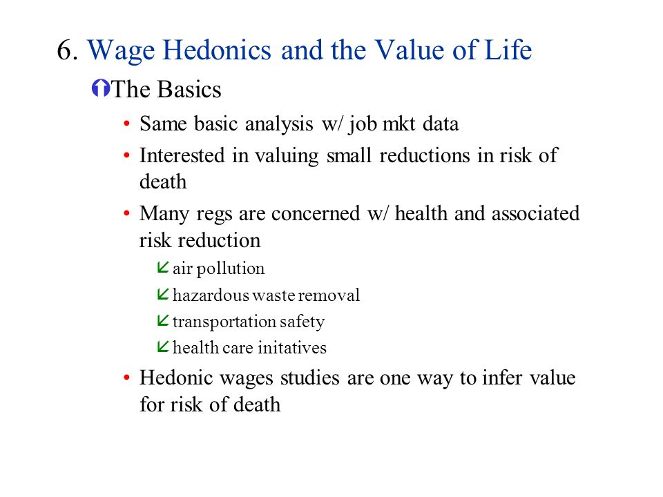 6. Wage Hedonics and the Value of Life
