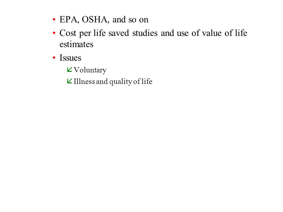 Cost per life saved studies and use of value of life estimates Issues