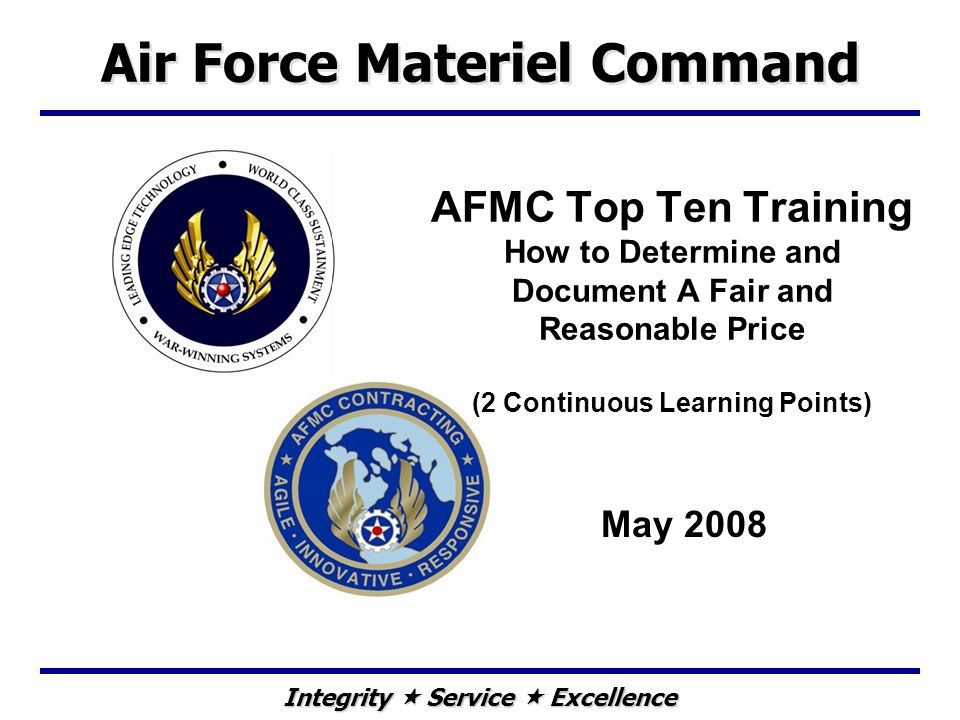 Air Force Materiel Command Integrity  Service  Excellence