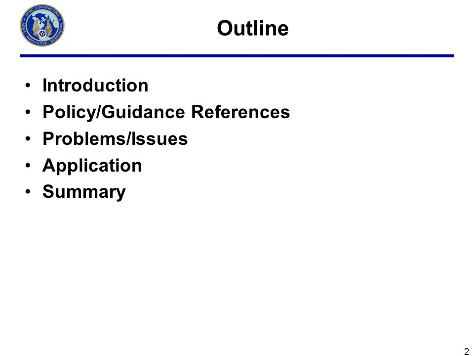 Outline Introduction Policy/Guidance References Problems/Issues
