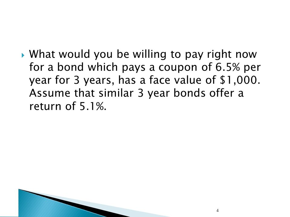 Bond Prices and Yields What is a Bond Worth