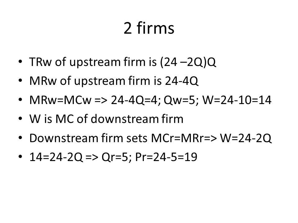 2 firms TRw of upstream firm is (24 –2Q)Q