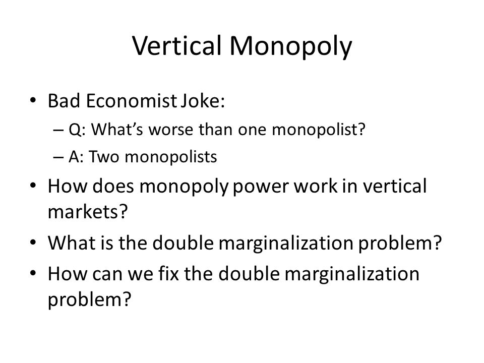Vertical Monopoly Bad Economist Joke:
