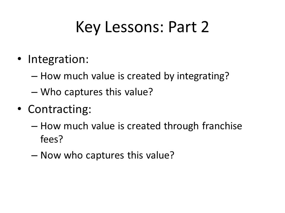 Key Lessons: Part 2 Integration: Contracting: