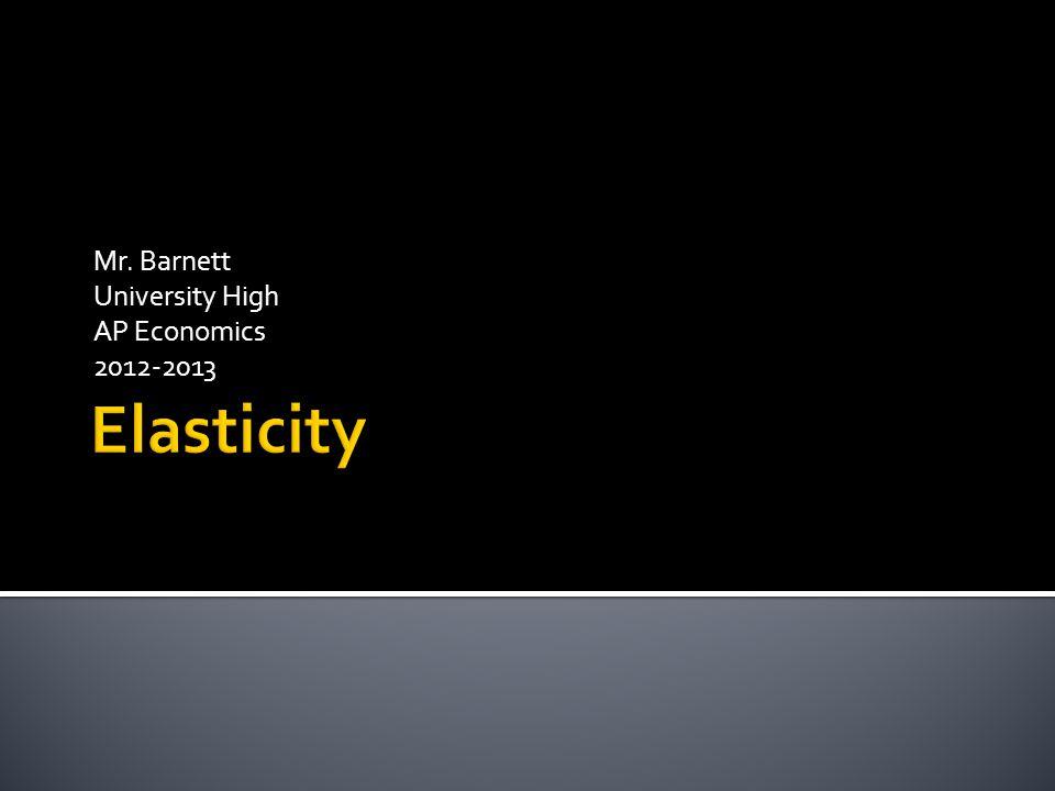 Mr. Barnett University High AP Economics 2012-2013