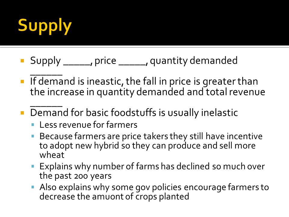 Supply Supply _____, price _____, quantity demanded ______