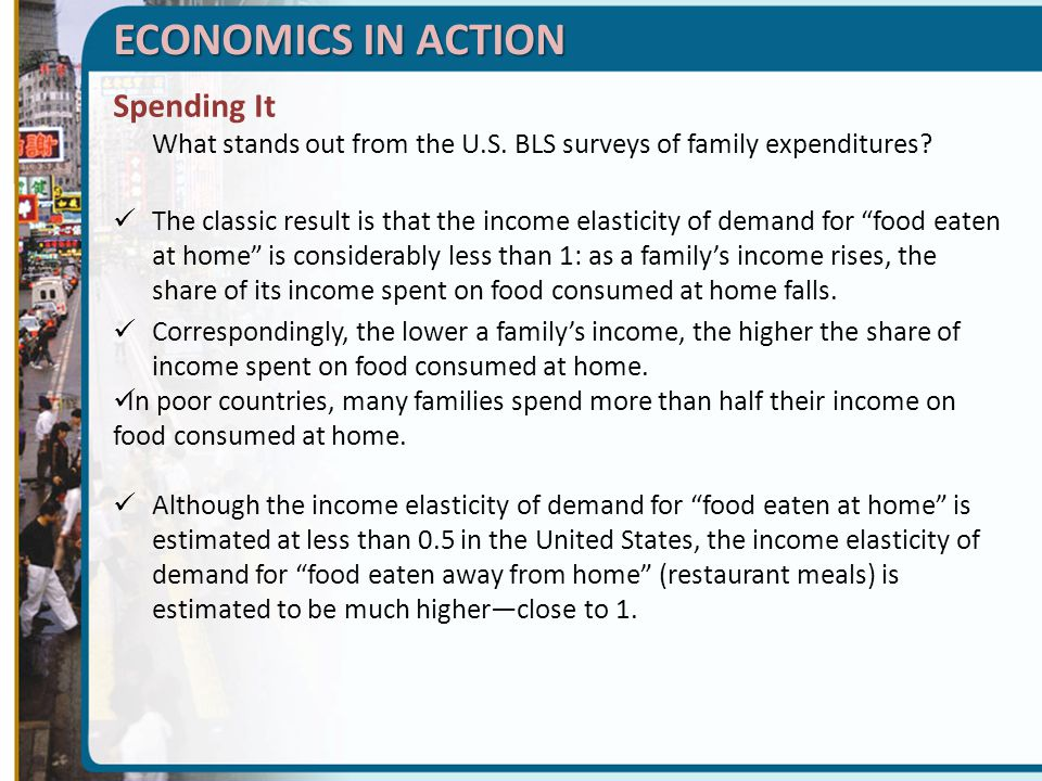 ECONOMICS IN ACTION Spending It What stands out from the U.S. BLS surveys of family expenditures