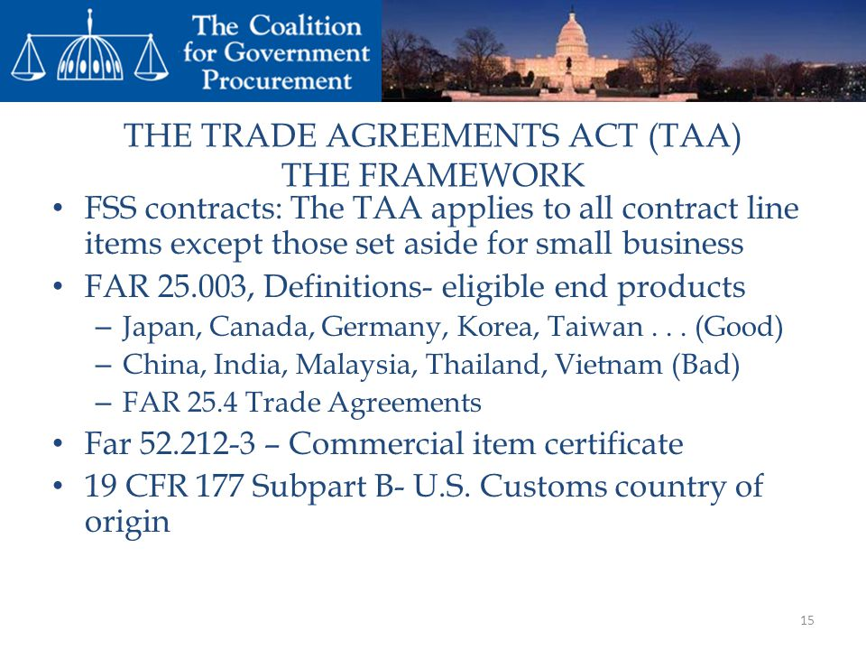 THE TRADE AGREEMENTS ACT (TAA) THE FRAMEWORK