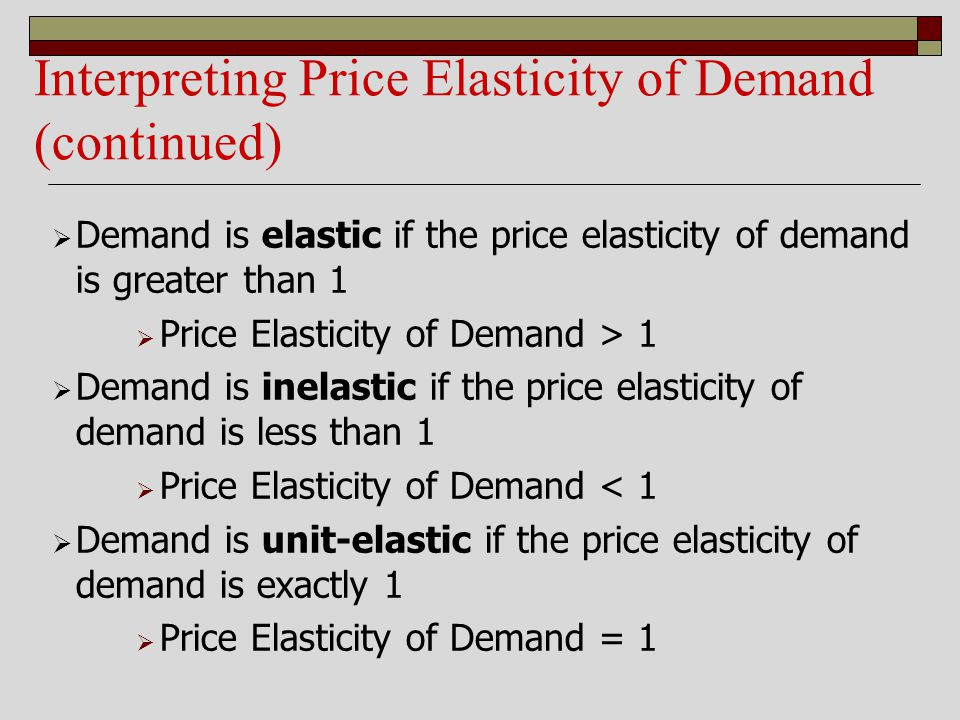 Interpreting Price Elasticity of Demand (continued)