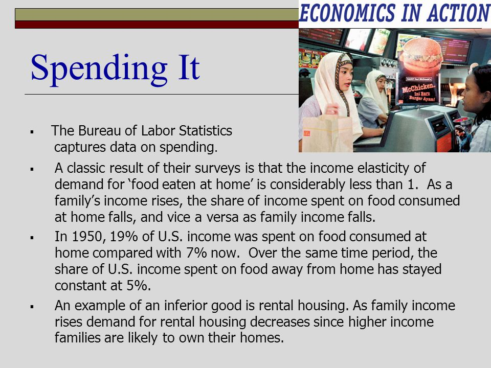 Spending It The Bureau of Labor Statistics captures data on spending.