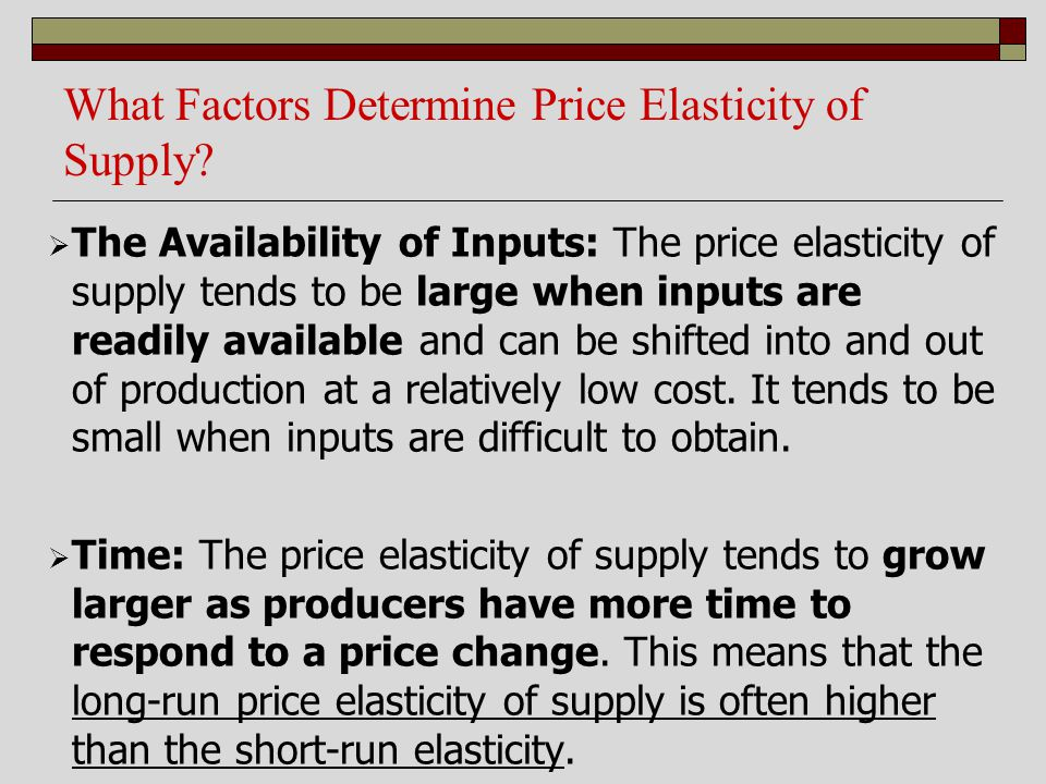 What Factors Determine Price Elasticity of Supply