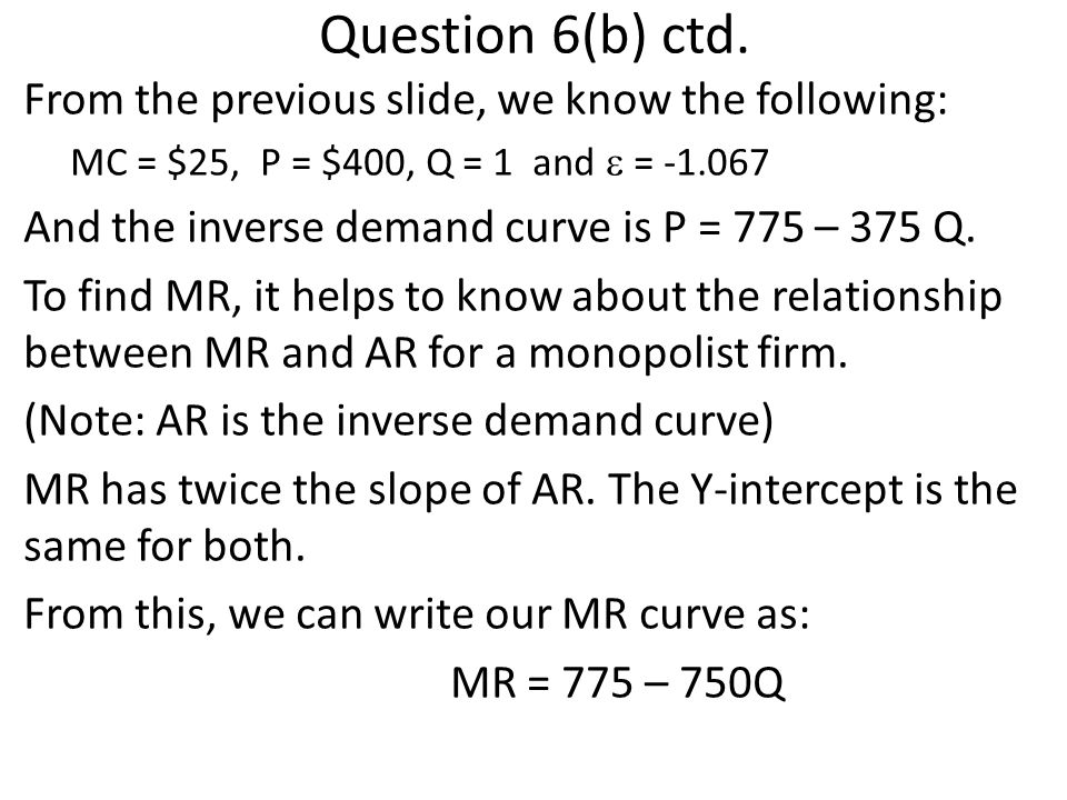 Question 6(b) ctd. From the previous slide, we know the following: