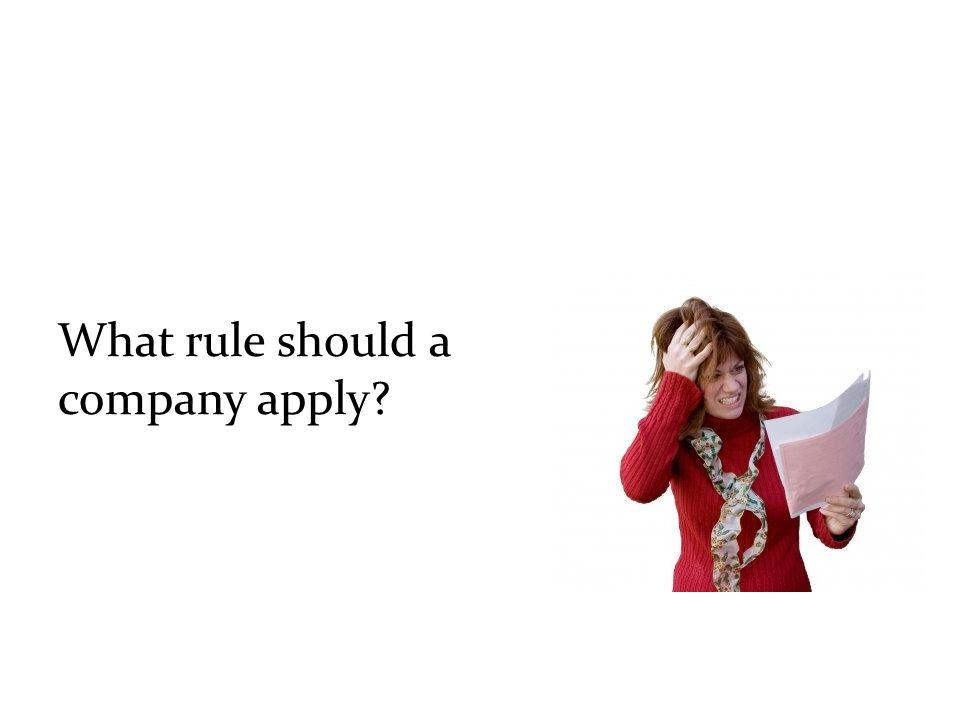 What rule should a company apply
