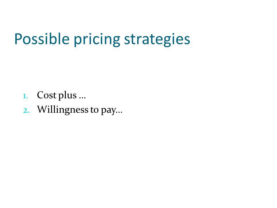 Possible pricing strategies